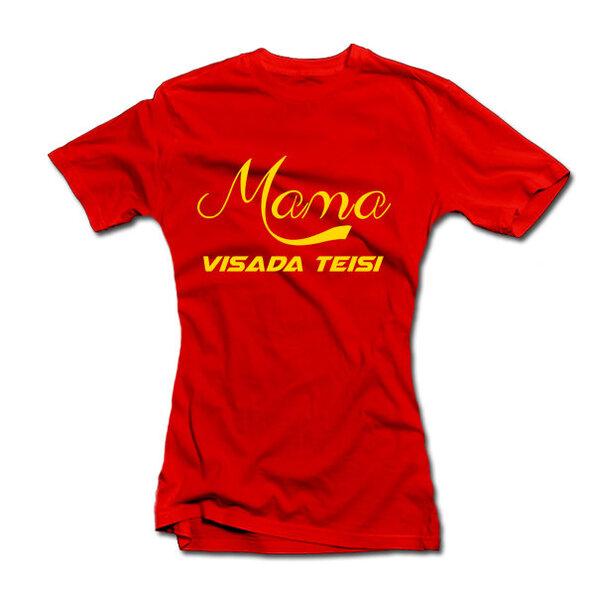 """Moteriški marškinėliai """"Teisi mama"""""""