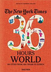 NYT. 36 Hours. World. 150 Cities from Abu Dhabi to Zurich kaina ir informacija | Kelionių vadovai, aprašymai | pigu.lt