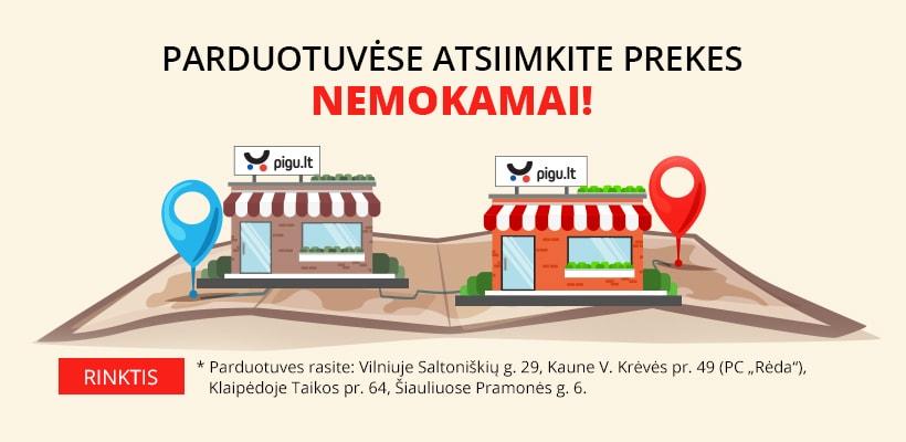 Atsiimkite prekes iš Pigu.lt parduotuvių Vilniuje, Kaune, Klaipėdoje ar Šiauliuose NEMOKAMAI*!